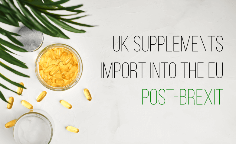 Importing GB supplements into the EU post Brexit